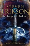 The Forge of Darkness: The First Book in the Kharkanas Trilogy - Steven Erikson