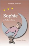 Sophie - A Father's Story - Stephen Moore