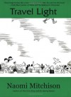 Travel Light - Naomi Mitchison