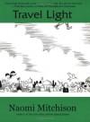 Travel Light - Naomi Mitchison