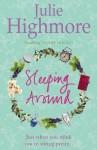 Sleeping Around - Julie Highmore