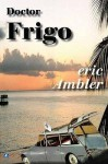 Doctor Frigo - Eric Ambler