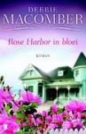 Rose Harbor in bloei (Rose Harbor #2) - Debbie Macomber, Linda Broeder