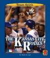 The Kansas City Royals - Mark Stewart, James Gates