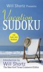 Will Shortz Presents Vacation Sudoku: 150 Fast, Fun Puzzles - Will Shortz