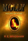 Molly: House on Fire - R.E. Bradshaw