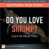 Do You Love Shrimp? Learn All about Them - Jack Rudloe, Anne Rudloe