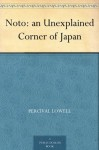 Noto: an Unexplained Corner of Japan - Percival Lowell
