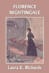 Florence Nightingale ( Yesterday's Classics) - Laura E. Richards