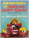 Adventures of Joey and Andy Crabs- Crab Day Afternoon - Johnathan Hillstrand