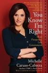 You Know I'm Right: More Prosperity, Less Government - Michelle Caruso-Cabrera