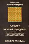 Locura y sociedad segregativa - Julia Kristeva, Félix Guattari, Armando Verdiglione