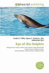 Eye of the Dolphin - Agnes F. Vandome, John McBrewster, Sam B Miller II