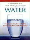 Your Body's Many Cries For Water - F. Batmanghelidj, Michael Page