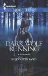 Dark Wolf Running (nocturne) - Rhyannon Byrd