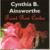 Front Row Center - Cynthia B. Ainsworthe
