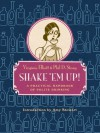 Shake 'Em Up!: A Practical Handbook of Polite Drinking - Amy Stewart, Virginia Elliott, Phil D. Stong