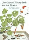 Great Natural History Books and Their Creators - Ray Desmond
