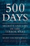 500 Days: Secrets and Lies in the Terror Wars - Kurt Eichenwald