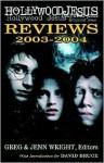 Hollywood Jesus Reviews 2003-2004 - Greg Wright