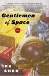 Gentlemen of Space - Ira Sher