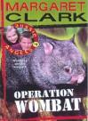 Operation Wombat - Margaret Clark