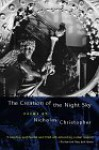 The Creation of the Night Sky: Poems - Nicholas Christopher