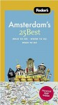Fodor's Amsterdam's 25 Best - Fodor's Travel Publications Inc., Fodor's Travel Publications Inc.