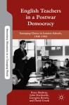 Remaking English for the Post-War World: Three London Schools, 1945-1965 - John Hardcastle