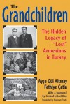 The Grandchildren: The Hidden Legacy of 'Lost' Armenians in Turkey - Ayse Gul Altinay, Fethiye Çetin, Maureen Freely, Gerard J Libaridian