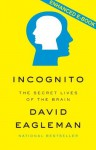 Incognito: The Secret Lives of the Brain(Enhanced Edition) - David Eagleman