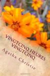 Vingtcinq Heures Vingtcinq: The Sittaford Mystery - Louis Postif, Agatha Christie