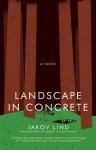 Landscape in Concrete - Jakov Lind, Ralph Manheim
