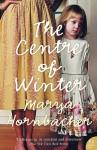 Centre Of Winter - Marya Hornbacher