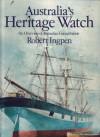 Australia's Heritage Watch: An Overview of Australian Conservation - Robert Ingpen