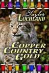 Copper Country Gold - Taylor Lochland