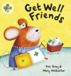 Get Well Friends - Kes Gray, Mary McQuillan