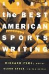 Best American Sports Writing - Richard Ford, Glenn Stout