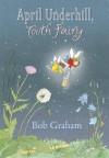 April Underhill, Tooth Fairy - Bob Graham