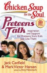 Chicken Soup for the Soul: Preteens Talk: Inspiration and Support for Preteens from Kids Just Like Them - Jack Canfield, Mark Victor Hansen, Amy Newmark