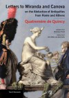 Letters to Miranda and Canova on the Abduction of Antiquities from Rome and Athens - Antoine Quatremere de Quincy, Dominique Poulot, Chris Miller, David Gilks