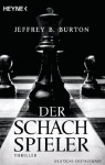 Der Schachspieler: Thriller (German Edition) - Jeffrey B. Burton, Norbert Jakober