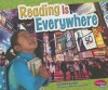 Reading Is Everywhere - Martha E.H. Rustad