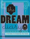 The Dream Diary: With a Dictionary for Interpreting Your Dreams - Joules Taylor
