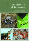 The Reptiles of Tennessee - Matthew Niemiller, R. Graham Reynolds, Brian Miller