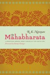 The Mahabharata: A Shortened Modern Prose Version of the Indian Epic - R.K. Narayan, Wendy Doniger