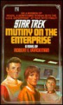 Mutiny on the Enterprise (Star Trek: The Original Series) - Robert E. Vardeman