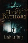 House of Bathory - Linda Lafferty
