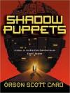 Shadow Puppets (Ender Saga, #7) - Scott Brick, Orson Scott Card, Stefan Rudnicki, David Birney
