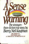 A Sense of Warning - Barry Neil Kaufman